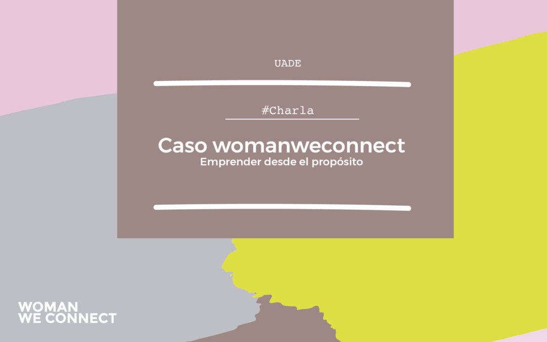 Caso #womanweconnect en UADE