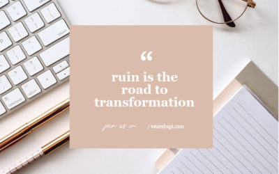 Ruin is the road to transformation